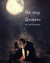Cover: Be my Queen
