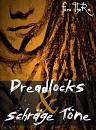 Cover: Dreadlocks & schräge Töne