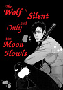 Cover: The Wolf is Silent and Only the Moon Howls