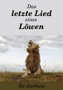 Cover: Das letzte Lied eines Löwen