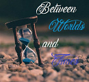 Cover: Between Worlds and Times