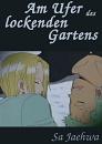 Cover: Am Ufer des lockenden Gartens