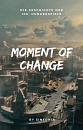 Cover: Moment of Change