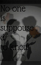 Cover: No one is suppoused to know