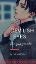 Cover: Devilish eyes |the playmate| [LevixOC]