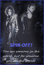 Cover: SPIN-OFF: You are someone in the world, but for someone you are the world!
