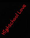 Cover: Highschool  Love