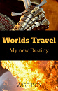 Cover: Worlds Travel ~ Band Eins: My new Destiny