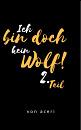 Cover: Ich bin doch kein Wolf! 2. Teil