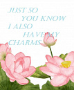 Cover: Just so you know I also have my charms