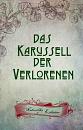 Cover: Das Karussell der Verlorenen